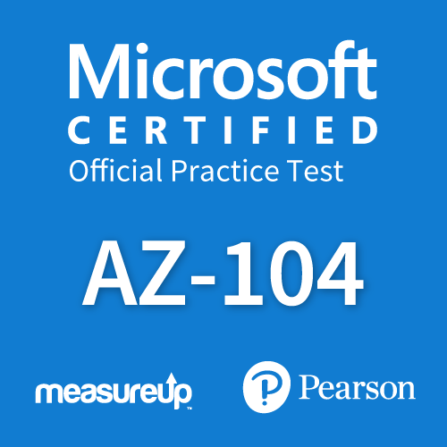 Microsoft Official Practice Test AZ-104: Microsoft Azure Administrator