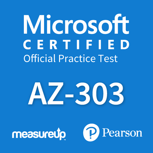 Microsoft Official Practice Test AZ-303: Azure Architect Technologies