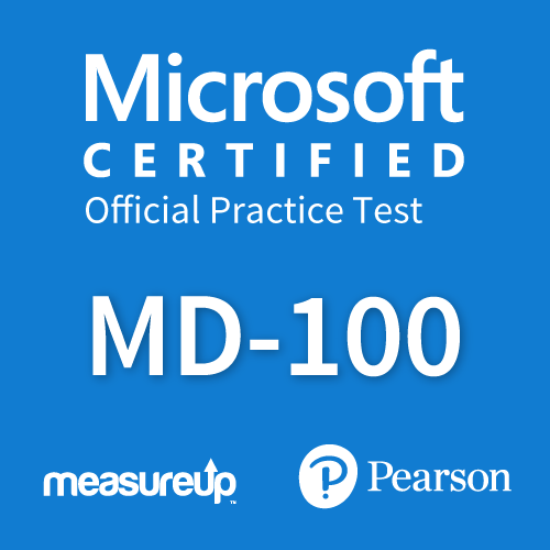 Microsoft Official Practice Test MD-100: Microsoft Windows 10