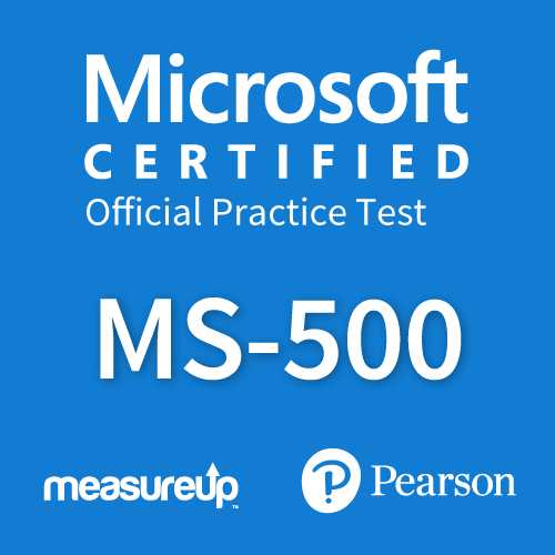 Microsoft Official Practice Test MS-500 Microsoft 365 Security Administration