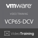 Video Training VCP65-DCV: VMware Certified Professional 6.5 - Data Center Virtualization (Updated for vSphere 6.7)