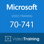 Video Training 70-741: Networking with Windows Server 2016