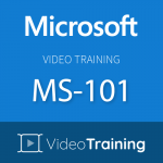 Video Training MS-101: Microsoft 365 Mobility and Security