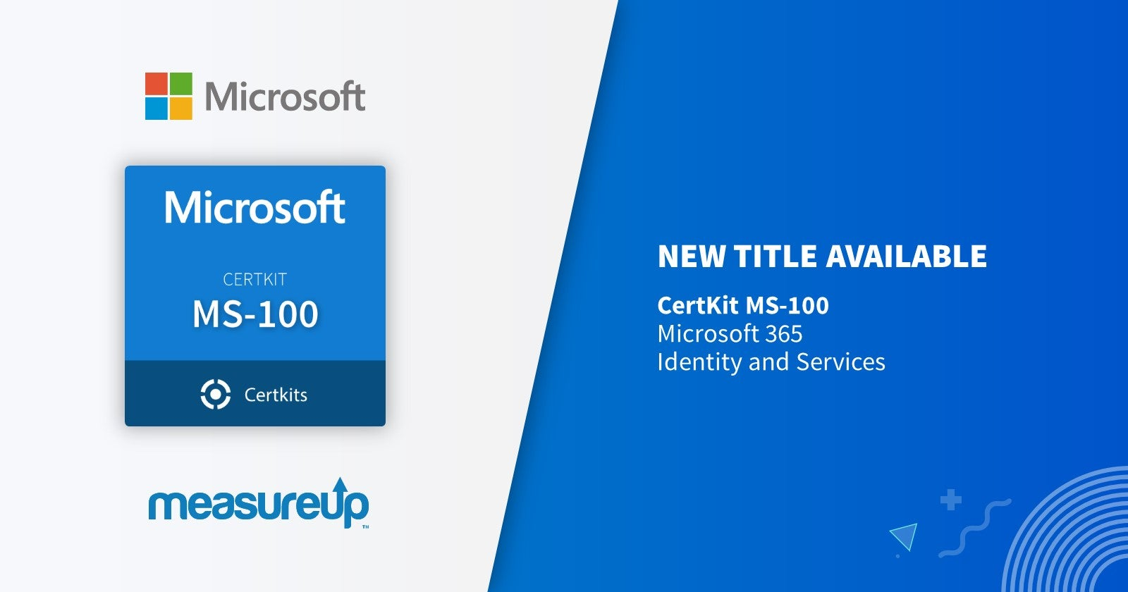 Cert Kit MS-100: Microsoft 365 Identity and Services