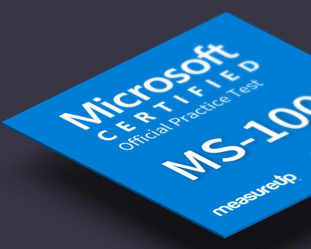 Practice Test MS-100: Microsoft 365 Identity and Services